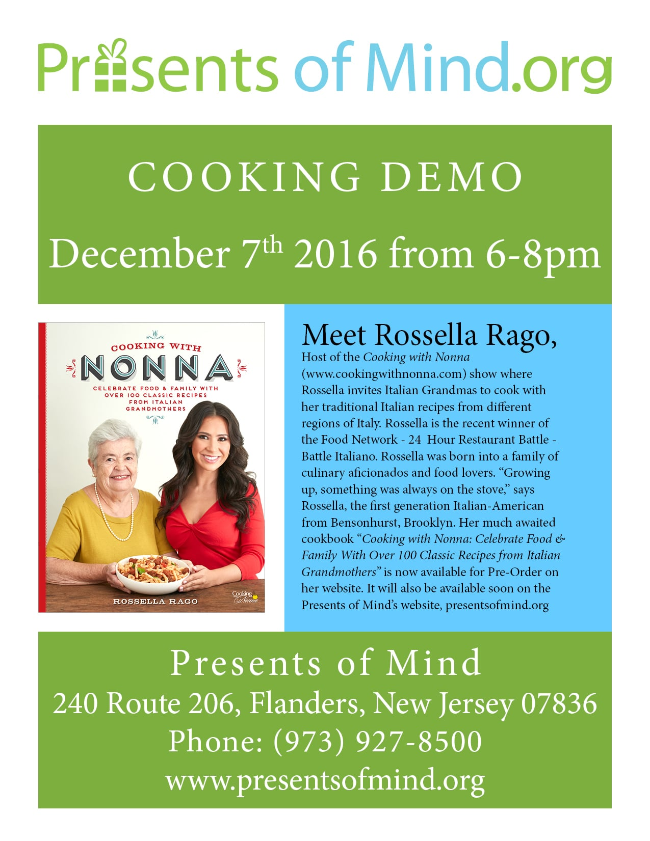 """Cooking Demo December 7th 2016 from 6-8pm Meet Rossella Rago, Host of the Cooking with Nonna (www.cookingwithnonna.com) show where Rossella invites Italian Grandmas to cook with her traditional Italian recipes from different regions of Italy. Rossella is the recent winner of the Food Network - 24 Hour Restaurant Battle - Battle Italiano. Rossella was born into a family of culinary aficionado's and food lovers. """"Growing up, something was always on the stove,"""" says Rossella, the first generation Italian-American from Bensonhurst, Brooklyn. Her much awaited cookbook """"Cooking with Nonna: Celebrate Food & Family With Over 100 Classic Recipes from Italian Grandmothers"""" is now available for Pre-Order. Presents of Mind 240 Route 206, Flanders, New Jersey 07836 Phone: (973) 927-8500"""