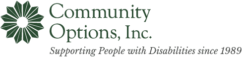 Community Options, Inc. Supporting people with disabilities since 1989