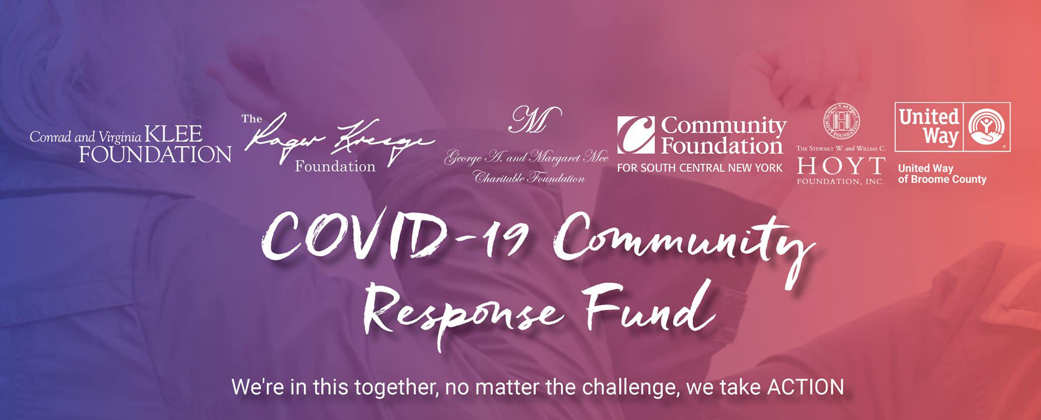 The COVID-19 Community Response Fund Alliance, including United Way of Broome County, the Community Foundation for South Central NY, the Conrad & Virginia Klee Foundation, the Kresge Foundation, the Dr. G. Clifford and Florence B. Decker Foundation, the Mee Foundation and the Hoyt Foundation.